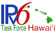 Hawaii IPv6 Task Force
